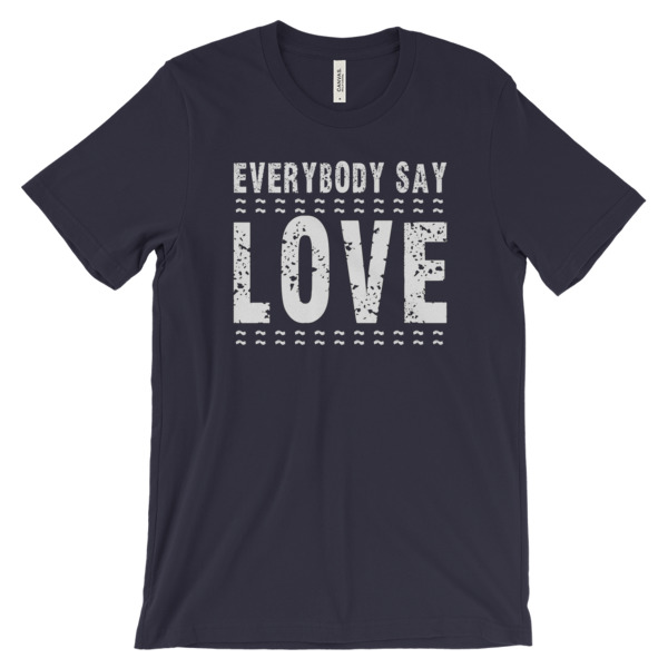 WB EVERYBODY SAY LOVE – Unisex Fitted Tee